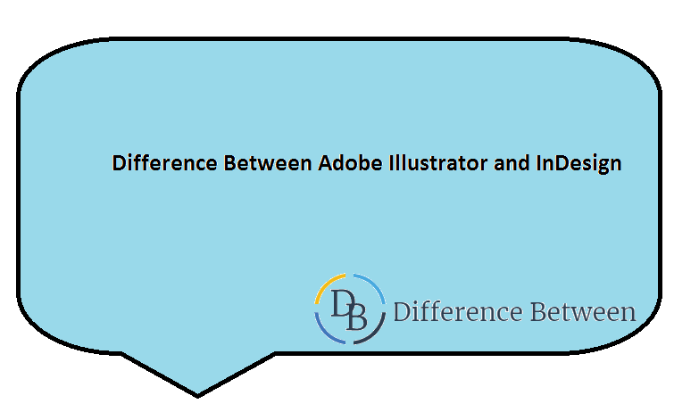 Difference Between Adobe Illustrator and InDesign