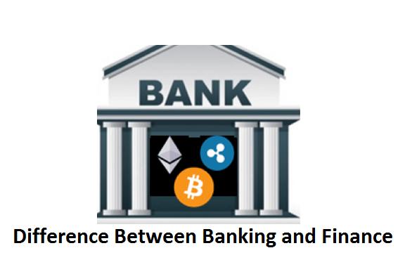 Difference Between Banking and Finance - Banking vs Finance