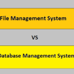 Difference Between File Management System And Database Management System