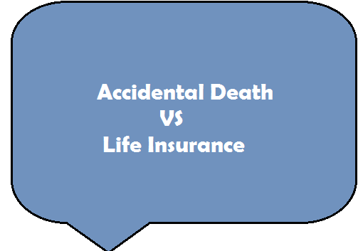 Difference Between Accidental Death and Life Insurance