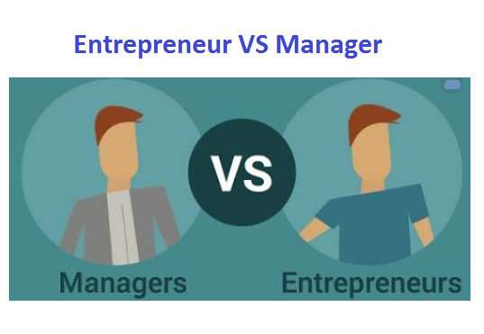 What is the Difference between Entrepreneur and Manager