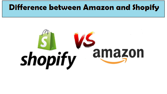 Difference between Amazon and Shopify